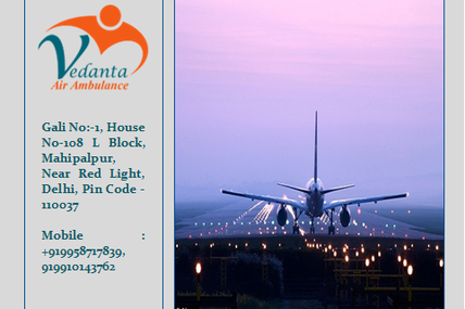 Wealth care support by Vedanta Air Ambulance Service in Patna with medical care treatment