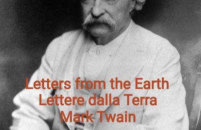 """ Letters from the Earth "", Mark Twain ( con traduzione a fronte in italiano"""