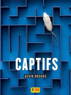 Captifs de Kevin Brooks