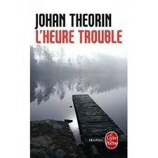 Johan Theorin, L'heure trouble, Le livre de poche