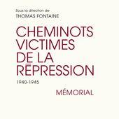 Le livre Mémorial CHEMINOTS VICTIMES DE LA RÉPRESSION 1940-1945