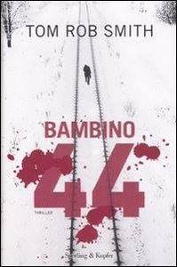 """Tom Rob Smith, """"Bambino 44"""""""