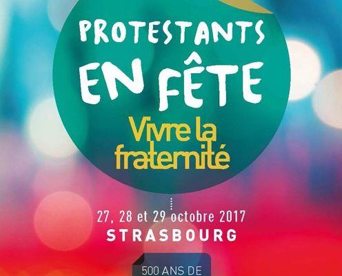 """Protestants en fête"" à Strasbourg les 27, 28 et 29 octobre 2017"