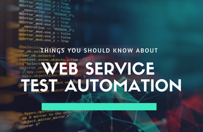 Why Web Service Test Automation is Required?
