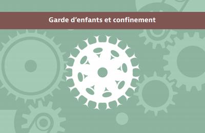 GARDE D'ENFANTS ET CONFINEMENT : PLACEMENT EN ACTIVITÉ PARTIELLE
