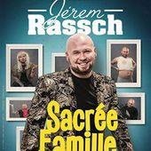 Jérem Rassch dans Sacrée famille