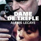 Alexis LECAYE : Dame de trèfle. - Les Lectures de l'Oncle Paul