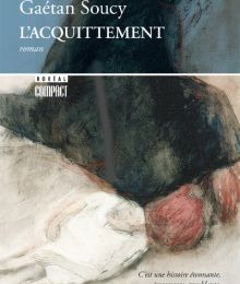 L'Acquittement - ROMAN - Gaétan Soucy