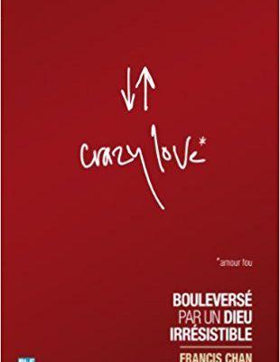 Livre Crazy Love de Francis Chan