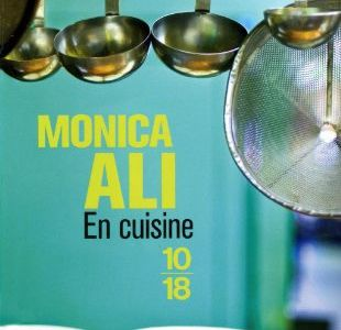 En cuisine, Monica Ali