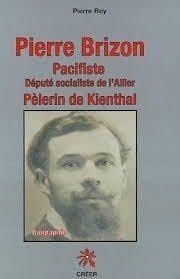 Pierre Brizon, député socialiste de l'Allier et pacifiste,  une figure historique oubliée ?