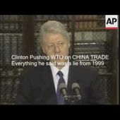 Bill Clinton from 1999 pushing WTO TRADE w/ CHINA ( CLINTONS ARE A SCAM