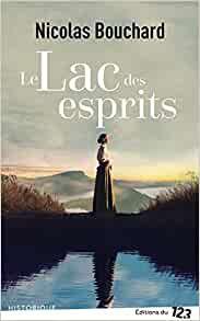 Le lac des esprits de Nicolas Bouchard