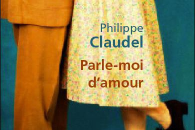 Parle-moi d'amour de Philippe CLAUDEL