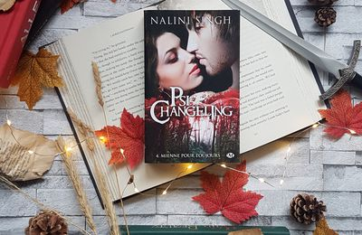 Psi-Changeling, tome 4 : Mienne pour toujours - Nalini Singh