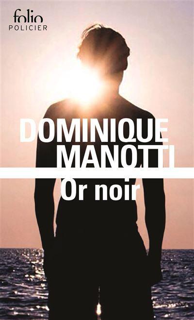 """Dominique MANOTTI  :  """"Or noir"""""""