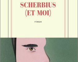 Scherbius (et moi) - Antoine Bello