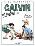 Calvin et Hobbes 7 : Que fait la police ? (Bill Watterson)