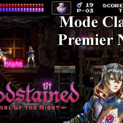 Bloodstained: Ritual of the Night - Mode classique (premier niveau / Hommage à Castlevania)