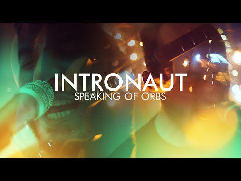 "INTRONAUT News/ Vidéo "" Speaking of Orbs """