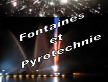 Fontaines et Pyrotechnie