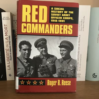 Red Commanders : a Social History of the Soviet Army Officer Corps (1918-1991), de Roger R. Reese