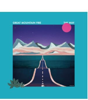 💿 Great Mountain Fire - The Way