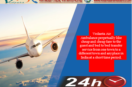 Renovated Medical dispatch with successful way- Vedanta Air Ambulance in Ranchi