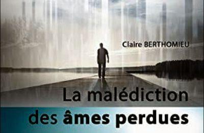 *LA MALÉDICTION DES ÂMES PERDUES* Sept nouvelles fantastiques* Claire Berthomieu* Auto-édition* par Cathy Le Gall*