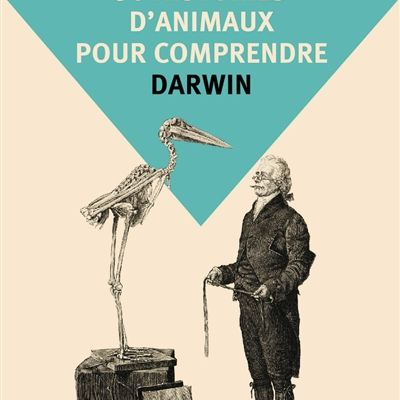 50 histoires d'animaux pour comprendre Darwin - Marc Giraud