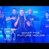 Steps - What The Future Holds (Official Video)