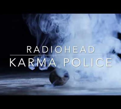 """ KARMA POLICE "" - RADIOHEAD by Claire OBSCURE"