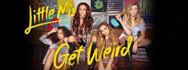 ~Musique~ Get Weird, Little Mix