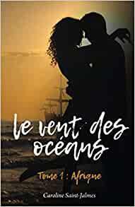 Le Vent des océans: Tome 1 : Afrique by Caroline Saint-Jalmes