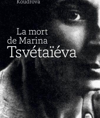 """La Mort de Marina Tsvétaïéva"" d'Irma Koudrova"