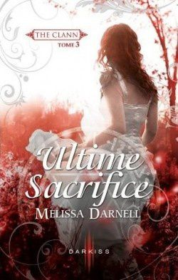 The Clann, tome 3 : ultime sacrifice