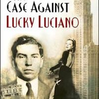 Case Against Lucky Luciano: New York's Most Sensational Vice Trial
