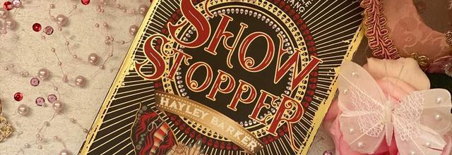 Show Stopper (Show Stopper, Tome 1) - Hayley Barker