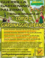 Corso di giardinaggio urbano (1^ ed.). Organizzato dal Guerrila Gardening Palermo dal 10 ottobre 2013