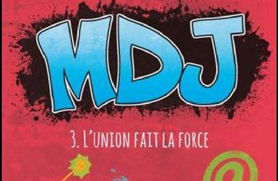 *MDJ* T3: L'union fait la force* Mélanie Cousineau* Les Éditeurs Réunis* par Lynda Massicotte*