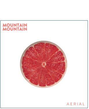 MOUNTAIN MOUNTAIN ~ AERIAL (LIVE SESSION)
