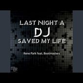 Last Night A DJ Saved My Life (feat. Bootmasters)