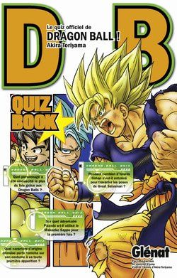Dragon Ball Quiz Book Tome 1 « Le Kamé Hamé Ha Quizzz!!! »