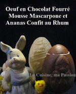 Oeuf en Chocolat, Mascarpone/Ananas et Rhum