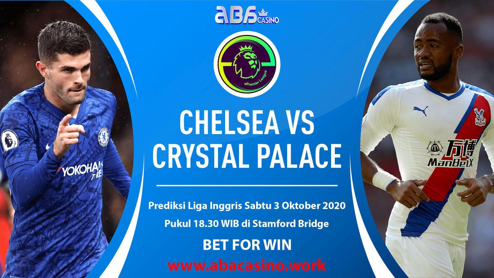 Prediksi Liga Inggris Chelsea vs Crystal Palace Sabtu 3 Oktober 2020