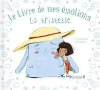 Le livre de mes émotions : la tristesse, S. Couturier, M. Poignonec, Gründ, 2021