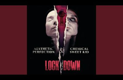 "AUDIO - Nouveau titre de AESTHETIC PERFECTION avec CHEMICAL SWEET KID ""Lockdown"""
