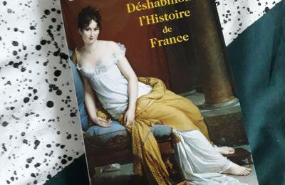 DESHABILLONS L'HISTOIRE DE FRANCE De Gonzague Saint Bris