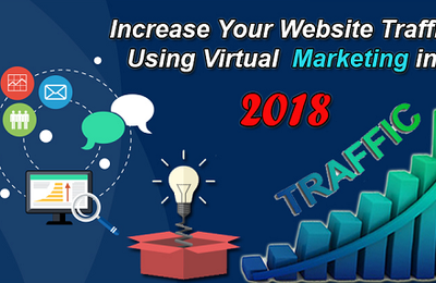 Increase Your Website Traffic Using Virtual Marketing in 2018