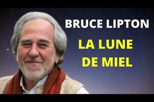 BRUCE LIPTON EN FRANCAIS - LUNE DE MIEL